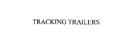 TRACKING TRAILERS