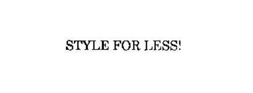 STYLE FOR LESS!
