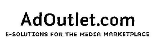 ADOUTLET.COM E-SOLUTIONS FOR THE MEDIA MARKETPLACE