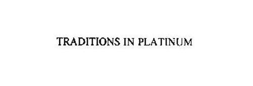 TRADITIONS IN PLATINUM