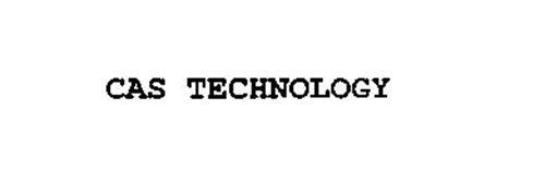 CAS TECHNOLOGY