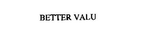 BETTER VALU