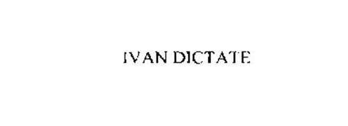 IVAN DICTATE