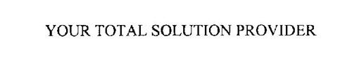 YOUR TOTAL SOLUTION PROVIDER