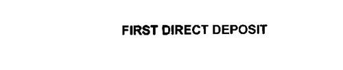 FIRST DIRECT DEPOSIT