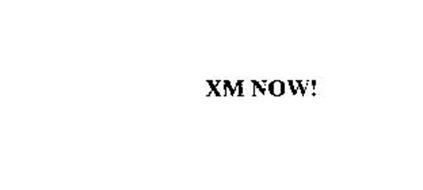 XM NOW!
