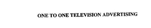 ONE TO ONE TELEVISION ADVERTISING