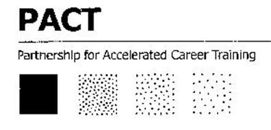 PACT PARTNERSHIP FOR ACCELERATED CAREERTRAINING