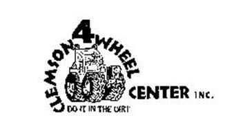 CLEMSON 4 WHEEL CENTER INC. DO IT IN THE DIRT