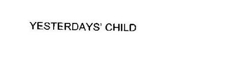 YESTERDAYS' CHILD