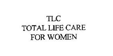 TLC TOTAL LIFE CARE FOR WOMEN
