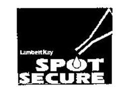 LAMBERT KAY SPOT SECURE