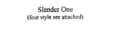 SLENDER ONE