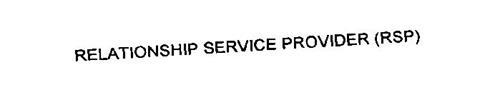 RELATIONSHIP SERVICE PROVIDER (RSP)