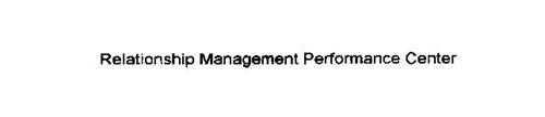 RELATIONSHIP MANAGEMENT PERFORMANCE CENTER