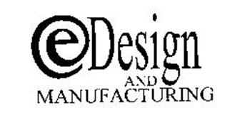 E DESIGN AND MANUFACTURING