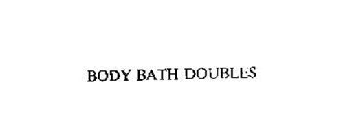 BODY BATH DOUBLES