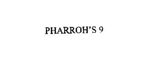 PHARROH'S 9