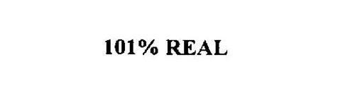 101% REAL
