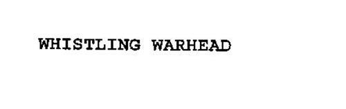 WHISTLING WARHEAD