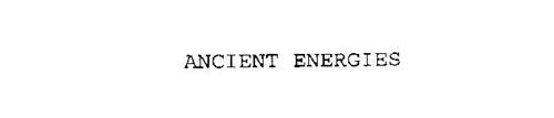 ANCIENT ENERGIES