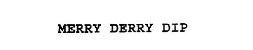 MERRY DERRY DIP