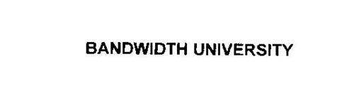 BANDWIDTH UNIVERSITY