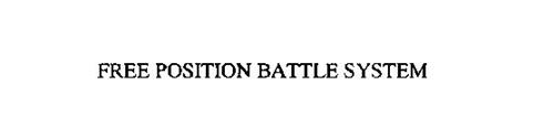 FREE POSITION BATTLE SYSTEM