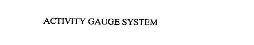 ACTIVITY GAUGE SYSTEM