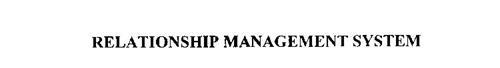 RELATIONSHIP MANAGEMENT SYSTEM