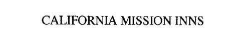 CALIFORNIA MISSION INNS