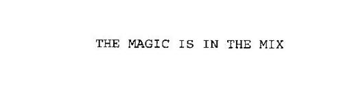 THE MAGIC IS IN THE MIX