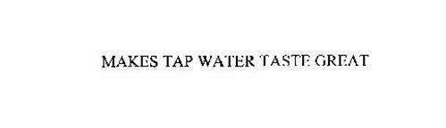 MAKES TAP WATER TASTE GREAT