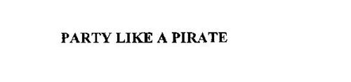 PARTY LIKE A PIRATE