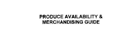 PRODUCE AVAILABILITY & MERCHANDISING GUIDE