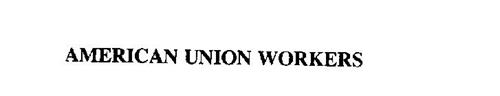 AMERICAN UNION WORKERS