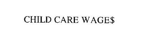 CHILD CARE WAGE$