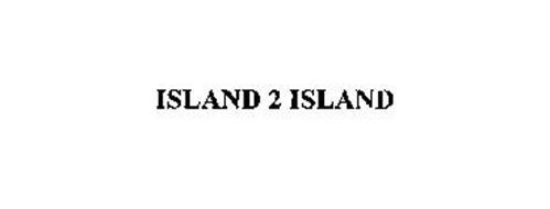 ISLAND 2 ISLAND