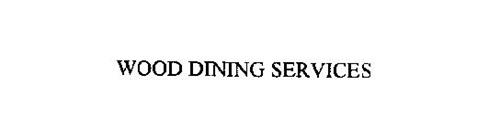WOOD DINING SERVICES