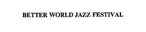 BETTER WORLD JAZZ FESTIVAL