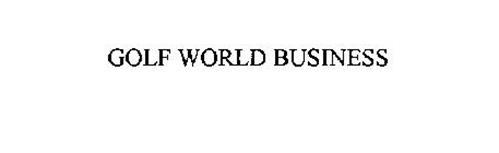 GOLF WORLD BUSINESS
