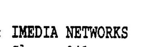 IMEDIA NETWORKS