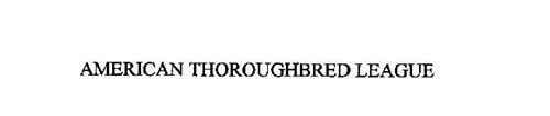 AMERICAN THOROUGHBRED LEAGUE