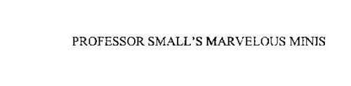 PROFESSOR SMALL'S MARVELOUS MINIS