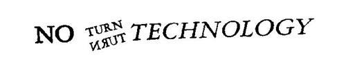 NO TURN TECHNOLOGY