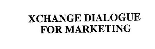 XCHANGE DIALOGUE FOR MARKETING
