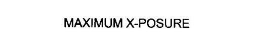 MAXIMUM X-POSURE