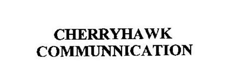 CHERRYHAWK COMMUNICATION