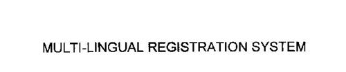 MULTI-LINGUAL REGISTRATION SYSTEM