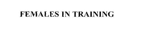 FEMALES IN TRAINING